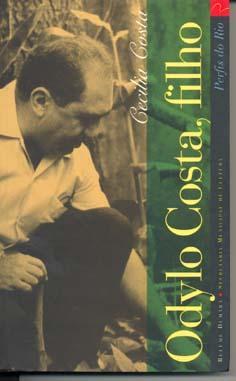 Odylo Costa, filho : o homem com: Costa, Cecilia
