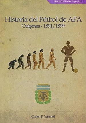Historia de futbol de AFA : origenes 1891/1899.: Yametti, Carlos Francisco -