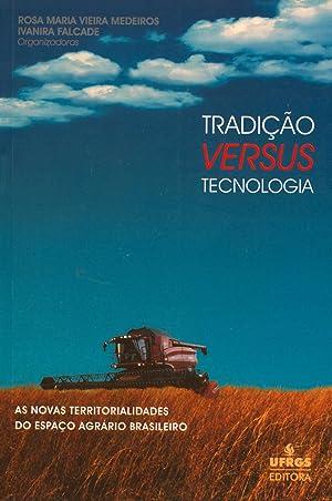 Tradição versus tecnologia : as novas territorialidades: Medeiros, Rosa Maria