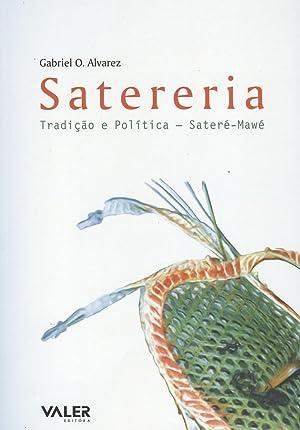 Satereria : tradição e política : Sateré-Mawé.: Álvarez, Gabriel O.