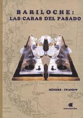 Bariloche : las caras del pasado.: Méndez, Laura Marcela - Iwanow, Wladimiro -