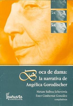 Boca de dama : la narrativa de Angélica Gorodischer.: Balboa Echeverría, Miriam - Gimbernat ...