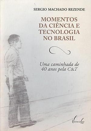 Momentos da ciência e tecnologia no Brasil: Rezende, Sergio Machado