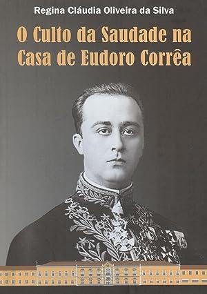 O culto da saudade na Casa de Eudoro Corrêa.: Silva, Regina Cláudia Oliveira da