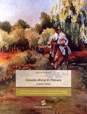 Colonia Oficial El Potrero, 1946-1950 : conformación y destino de un modelo de reforma ...