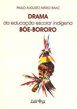 Drama da educação escolar indígena Bóe-Bororo.: Isaac, Paulo Augusto ...