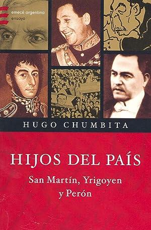 Hijos del pais : San Martin, Yrigoyen: Chumbita, Hugo -