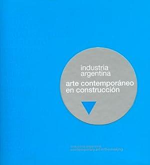 Industria argentina : arte contemporáneo en construcción.: Civale, Cristina - Mihura,...