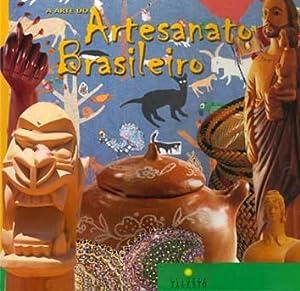 A arte do artesanato brasileiro.