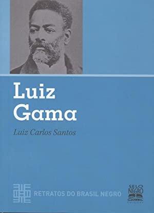 Luiz Gama. -- ( Retratos do Brasil: Santos, Luiz Carlos