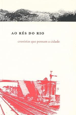 Ao rés do Rio : cronistas que: Pessoa, André Vinícius