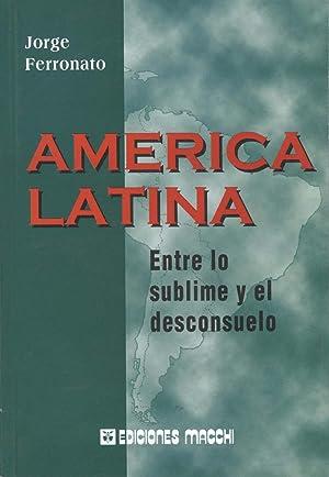 América Latina : entre lo sublime y el desconsuelo.: Ferronato, Jorge -