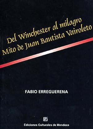 Del winchester al milagro : mito de: Erreguerena, Fabio -
