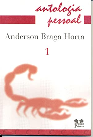 Anderson Braga Horta. -- ( Antologia pessoal: Horta, Anderson Braga