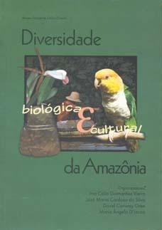Diversidade biológica e cultural da Amazônia =: Vieira, Ima Célia