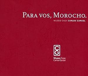 Para vos, morocho : Museo Casa Carlos