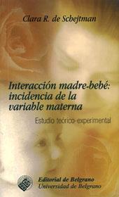 Interacción madre-bebe : incidencia de la variable materna : estudio teó...