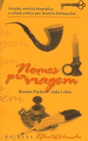 Nomes pra viagem : Renato Pacheco : Pacheco, Renato
