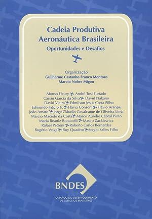 Cadeia produtiva aeronáutica brasileira : oportunidades e: Montoro, Guilherme Castanho