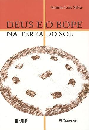 Deus e o bope na terra do: Silva, Aramis Luis