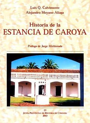 Historia de la estancia de Caroya.-- ( Libros de la Junta Provincial de Historia de Córdoba ...