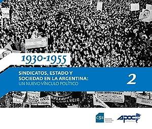 Sindicalismo y sociedad. parte 2 , 1930 - 1955 sindicatos, Estado y sociedad en la Argentina : un ...
