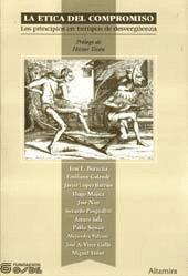 La etica del compromiso : los principios en tiempos de desvergüenza.: Burucua, Jose Emilio -