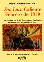 """San Luis : caliente Febrero de 1819 : """"La sublevación de los prisioneros y confinados ..."""