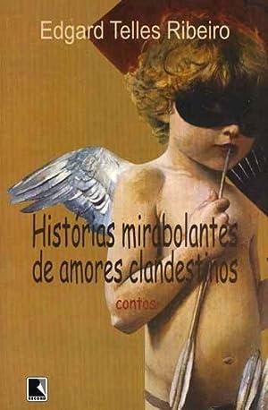 Histórias mirabolantes de amores clandestinos : contos.: Ribeiro, Edgard Telles
