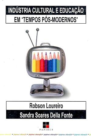 """Indústria cultural e educação em """"tempos pós-modernos"""". -- ( ..."""