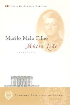 Múcio Leão : centenário. -- ( Afrânio: Melo Filho, Murilo