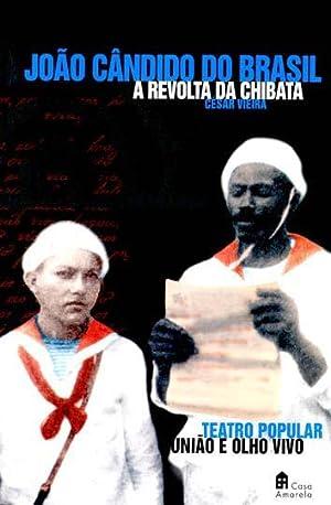 João Cândido do Brasil : a Revolta: Vieira, César