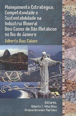 Planejamento estratégico, competitividade e sustentabilidade na indústria: Calaes, Gilberto Dias