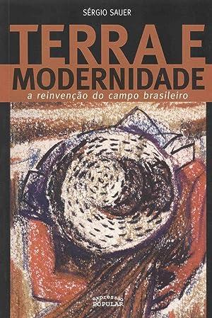 Terra e modernidade : a reinvenção do campo brasileiro.: Sauer, Sérgio -