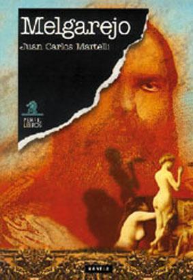 Melgarejo.-- ( Las novelas de la historia: Martelli, Juan Carlos