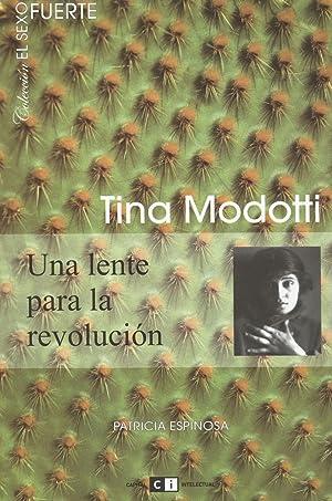 Tina Modotti : una lente para la revolución.-- ( Sexo fuerte ): Espinosa, Patricia -
