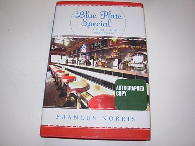 Blue Plate Special: A Novel Of Love, Loss,