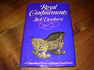Royal Confinements: A Gynaecological History of Britain's Royal Family