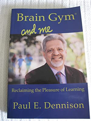 Brain Gym And Me: Reclaiming The Pleasure Of Learning