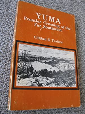 YUMA Frontier Crossing Of The Far Southwest