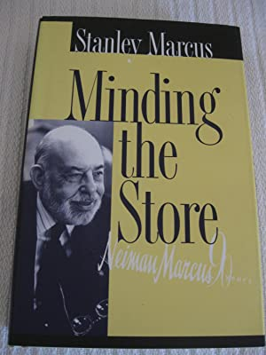 Minding The Store A Memoir: Facsimile Edition For Neiman Marcus