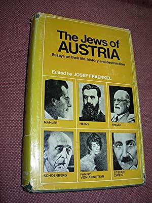 The Jews of Austria: Essays on their life, history and Destruction
