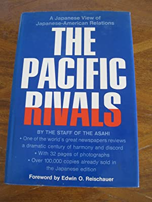 The Pacific Rivals: A Japanese View Of Japanese-American Relations