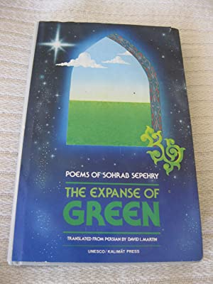 The Expanse Of Green Poems Of Sohrab Sepehry