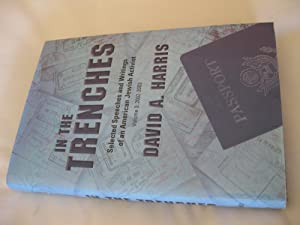 In The Trenches: Selected Speeches And Writings Of An American Jewish Activist Volume 3: 2002-2003