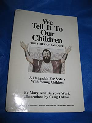 We Tell It To Our Children: The Story Of Passover