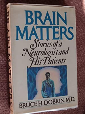 Brain Matters: Stories of a Neurologist and His Patients