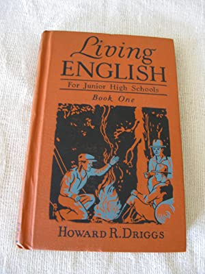 Living English: For Junior High Schools Book: Driggs, Howard R.