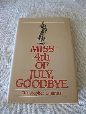 Miss 4th Of July, Goodbye: Janus, Christopher G.