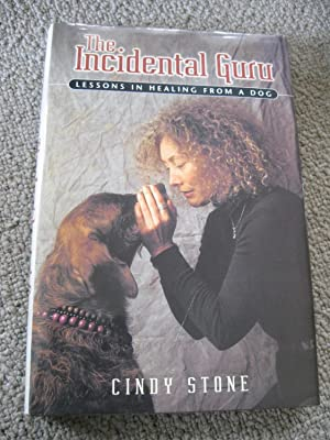 The Incidental Guru: Lessons In Healing From A Dog
